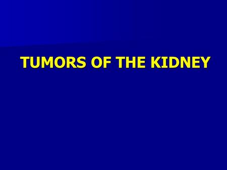 TUMORS OF THE KIDNEY. BACKGROUND Renal cell carcinoma (RCC) accounts for about 2% of all cancers, with a world-wide annual increase of 1.5 - 5.9%. The.