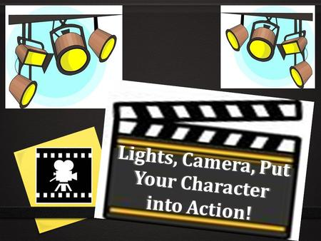 Lights, Camera, Put Your Character into Action!. History of Character Education in Warren. Beginning our of 16 th year for our formal Character Education.