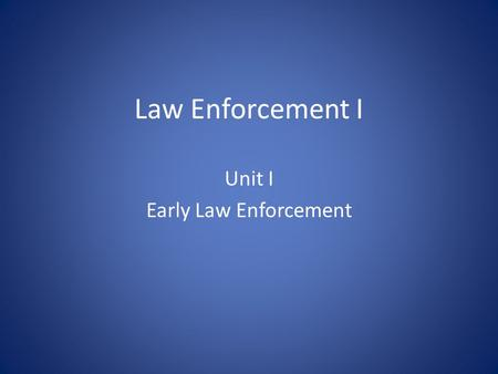 Law Enforcement I Unit I Early Law Enforcement. Who guarded the cave?