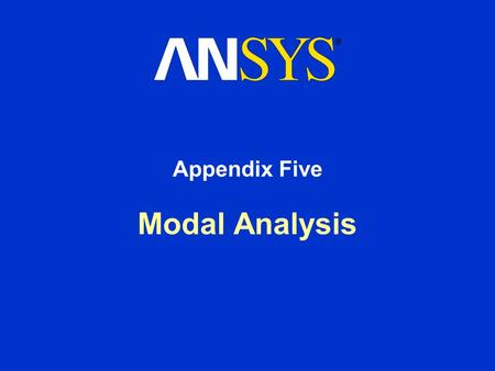Modal Analysis Appendix Five. Training Manual General Preprocessing Procedure March 29, 2005 Inventory #002215 A5-2 Basics of Free Vibration Analysis.