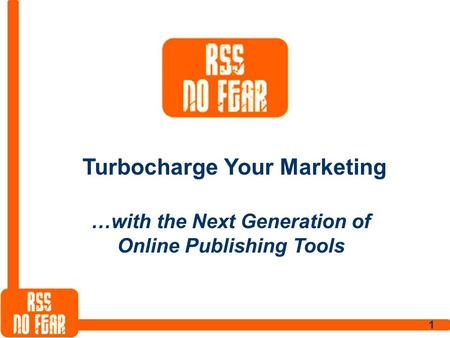 1 Turbocharge Your Marketing …with the Next Generation of Online Publishing Tools.