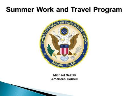 Michael Sestak American Consul Summer Work and Travel Program.