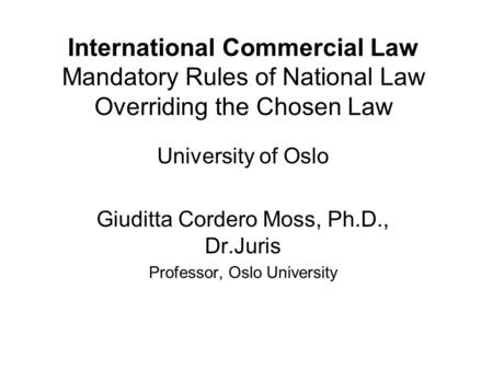 University of Oslo Giuditta Cordero Moss, Ph.D., Dr.Juris