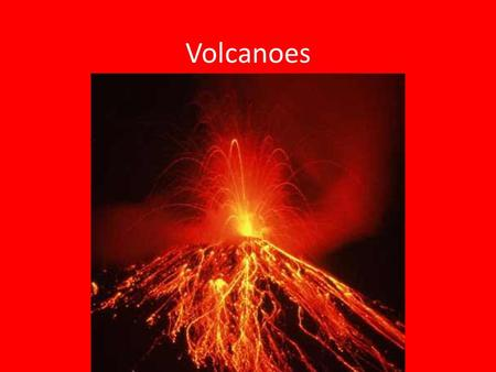 Volcanoes What is a Volcano? A volcano is an opening in Earth's crust through which molten rock, rock fragments and hot gases erupt.