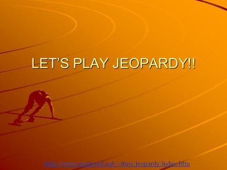 LET'S PLAY JEOPARDY!!.