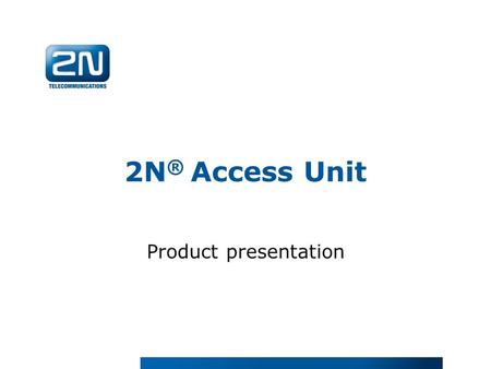 2N ® Access Unit Product presentation. Readers Door / Central controller Wiring + Power Peripherals Components of Traditional Access Control System.