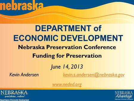 Nebraska Preservation Conference Funding for Preservation June 14, 2013 Kevin