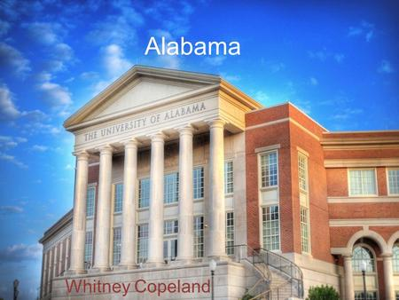 Alabama Whitney Copeland. Geography Where is Alabama located on this map? East or West?