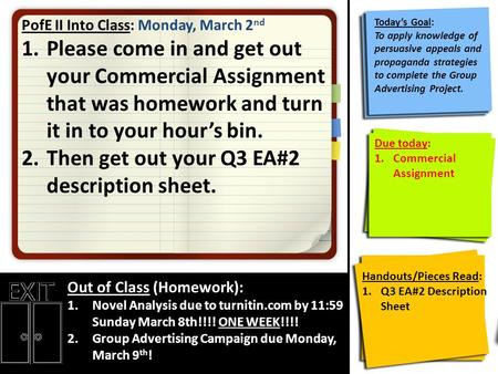 PofE II Into Class: Monday, March 2 nd 1.Please come in and get out your Commercial Assignment that was homework and turn it in to your hour's bin. 2.Then.