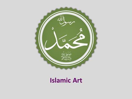 "Islamic Art. What does ""Islam"" mean? Submission to God. Central Figures in Islam Allah Mohammed (Visited by the Archangel Gabriel) Qur'an What is the."