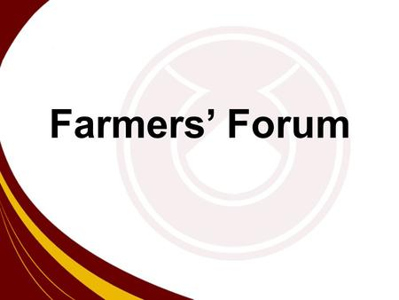 Farmers' Forum. Background Historically, farmers in India had no platform available to share knowledge, experiences and solutions With the support of.