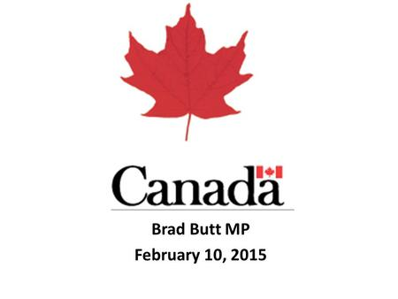 Brad Butt MP February 10, 2015. – criminalize the advocacy or promotion of terrorism offences in general; – counter terrorist recruitment by giving our.