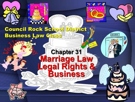 Council Rock School District Business Law Class Chapter 31 Marriage Law Legal Rights & Business.