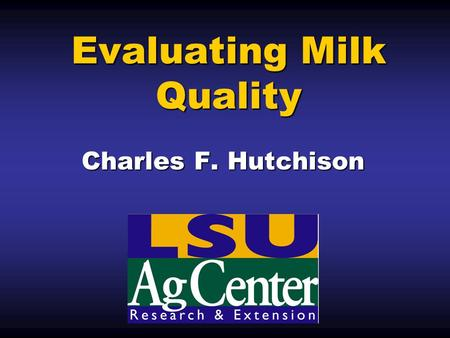 Evaluating Milk Quality Charles F. Hutchison. Standard Plate Counts One measure of milk quality is the bacteria content of raw milk. This is often termed.