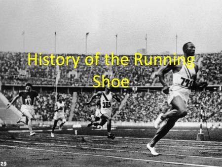 History of the Running Shoe. Running as a sport can be traced back to the ancient Greeks, who advocated a culture based on sound bodies and sound minds.