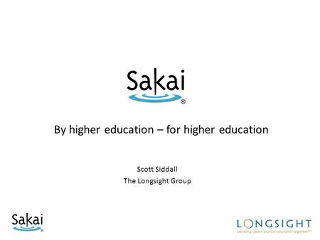 Scott Siddall The Longsight Group By higher education – for higher education.