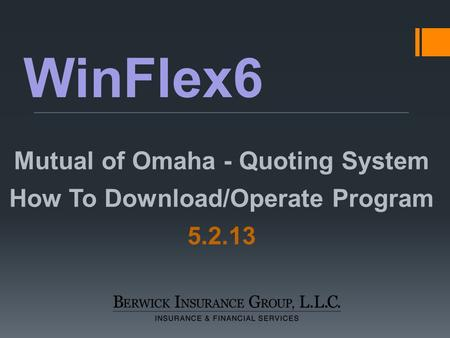Mutual of Omaha - Quoting System How To Download/Operate Program