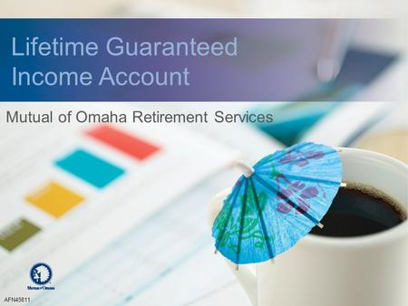 Lifetime Guaranteed Income Account AFN45811 Mutual of Omaha Retirement Services.