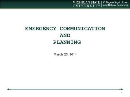 EMERGENCY COMMUNICATION AND PLANNING March 25, 2014 1.
