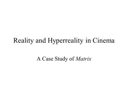 Reality and Hyperreality in Cinema