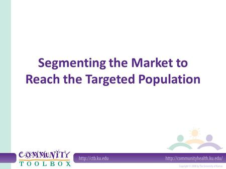 Segmenting the Market to Reach the Targeted Population.