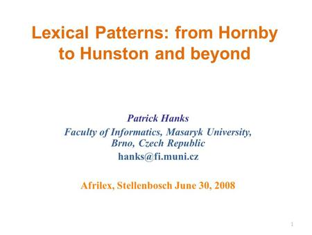 Lexical Patterns: from Hornby to Hunston and beyond