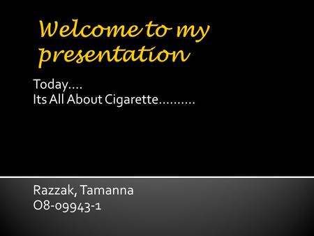 Today…. Its All About Cigarette………. Razzak, Tamanna O8-09943-1.