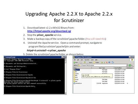 Upgrading Apache 2.2.X to Apache 2.2.x for Scrutinizer 1.Download latest v2.2.x Win32 Binary from: