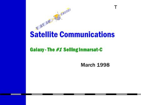 T Satellite Communications Galaxy - The #1 Selling Inmarsat-C March 1998.