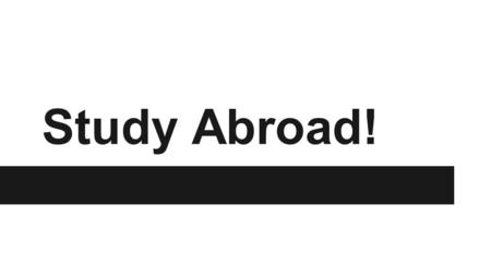 Study Abroad!. Center for Global Education ●http://wheatoncollege.edu/global/http://wheatoncollege.edu/global/ ●5 Howard Street ●Ashley Trebisacci, Janet.