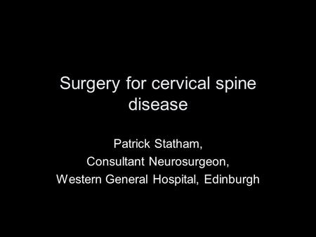 Surgery for cervical spine disease