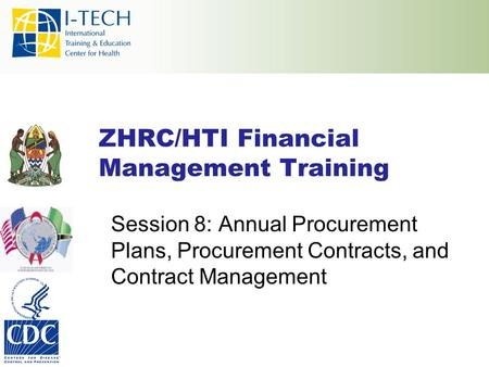 ZHRC/HTI Financial Management Training Session 8: Annual Procurement Plans, Procurement Contracts, and Contract Management.