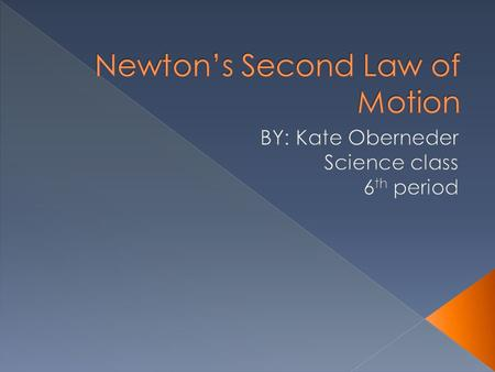  The formula for Newton's Second Law of Motion is A(acceleration)= F net(net force) divided by M(Mass)