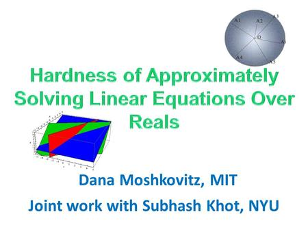 Dana Moshkovitz, MIT Joint work with Subhash Khot, NYU.