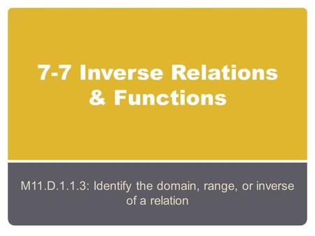 7-7 Inverse Relations & Functions