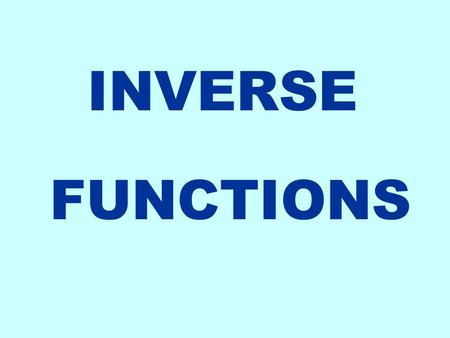 INVERSE FUNCTIONS.