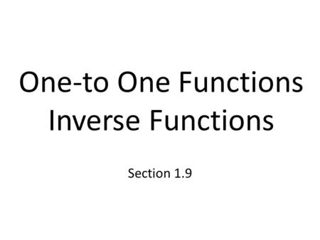 One-to One Functions Inverse Functions