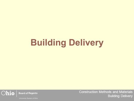 Construction Methods and Materials Building Delivery Building Delivery.