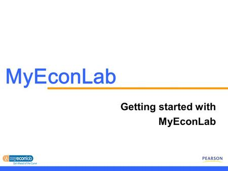 MyEconLab Getting started with MyEconLab. What is MyEconLab ? Your online self-study and practice tool to compliment your textbook, with 100's of practice.