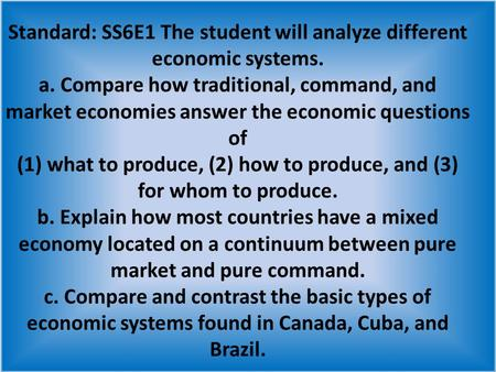 Standard: SS6E1 The student will analyze different economic systems. a