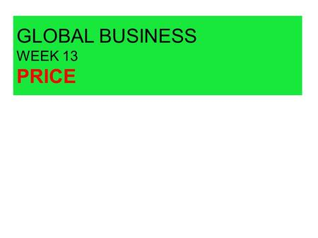 GLOBAL BUSINESS WEEK 13 PRICE