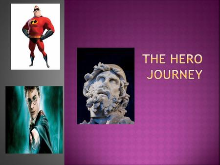  The Hero Journey is a paradigm.  A paradigm is a model or standard form that governs our experience and sense of reality. The Hero Journey is both.