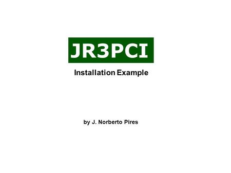JR3PCI by J. Norberto Pires Installation Example.