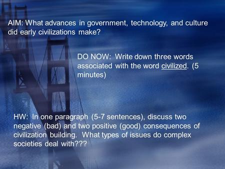 DO NOW: Write down three words associated with the word civilized