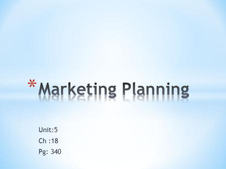 Unit:5 Ch :18 Pg: 340. 4Ps of marketing mix should fit together with * Marketing objectives * Marketing budget * Integrated marketing mix.