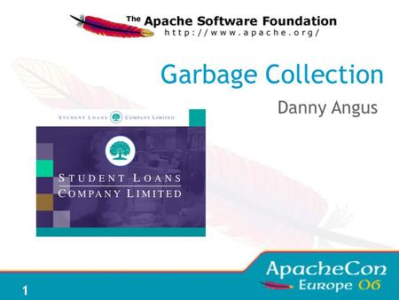 1 Garbage Collection Danny Angus. Introduction Student loans, amongst other things, run B2B applications implementing government policy in the UK. We.