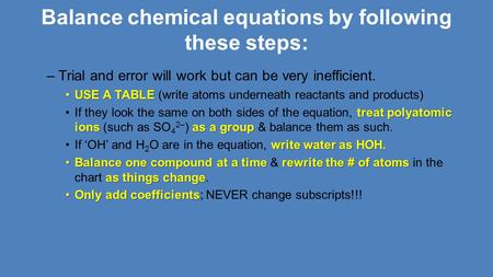 Balance chemical equations by following these steps: