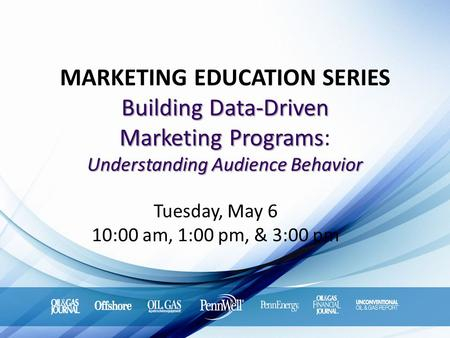 Building Data-Driven Marketing Programs Understanding Audience Behavior MARKETING EDUCATION SERIES Building Data-Driven Marketing Programs: Understanding.