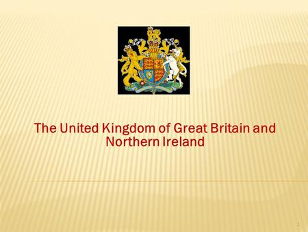 The United Kingdom of Great Britain and Northern Ireland 1.