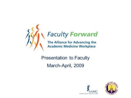 Presentation to Faculty March-April, 2009. Agenda What is Faculty Forward? Why the emphasis on job satisfaction? How can our organization benefit? Why.